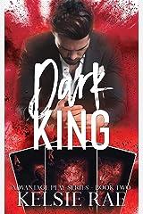 Dark King: a mafia romance (Advantage Play Book 2) Kindle Edition