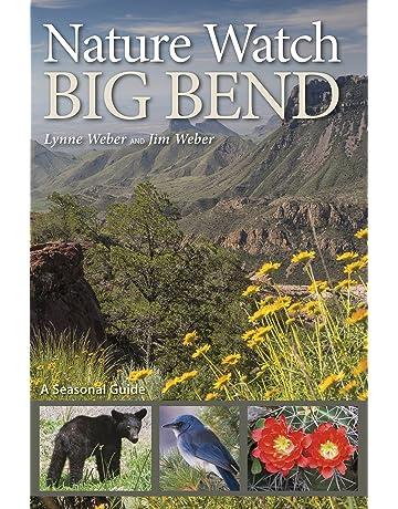 Nature Watch Big Bend: A Seasonal Guide (W. L. Moody Jr. Natural History Series