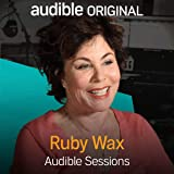 Ruby Wax: Audible Sessions: FREE Exclusive Interview