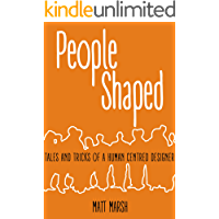 People Shaped: Tales and Tricks of a Human Centred Designer