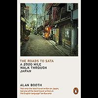 The Roads to Sata: A 2000 mile walk through Japan (English Edition)