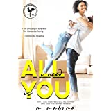 All I Need is You (The Alexanders Book 3)