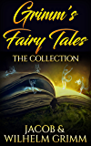Grimm's fairy tales: the collection