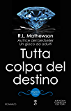 Tutta colpa del destino (Neighbors Series Vol. 4)