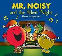 Mr. Noisy And The Silent Night (Mr. Men & Little
