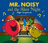 Mr. Noisy and the Silent Night (Mr. Men & Little Miss Celebrations)