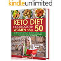 Keto Diet Cookbook for Women after 50: The Ultimate Guidebook Ketogenic Diet Lifestyle for Seniors with Simple…