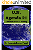 U.N Agenda 21: Environmental Piracy