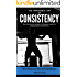 "The ""Impossible"" Art Of Consistency: The Functional Athlete's Complete Guide To Unshakeable Consistency - From The Alpha Movement (Mindset RX'd Book 1)"