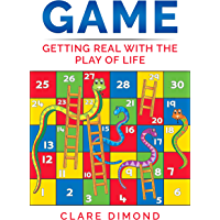 GAME: Getting real with the play of life (English Edition)