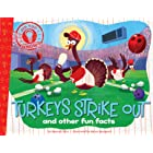 Turkeys Strike Out: and other fun facts (Did You Know?)