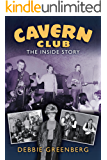 Cavern Club: The Inside Story