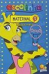 Escolinha Todolivro: maternal - vol.03