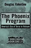 The Phoenix Program: America's Use of Terror in Vietnam (Forbidden Bookshelf)