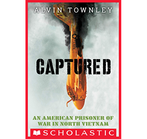 Amazon Com Captured An American Prisoner Of War In North Vietnam Scholastic Focus Ebook Townley Alvin Kindle Store