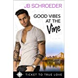 Good Vibes at the Vine: A True Springs Steamy Contemporary Romance