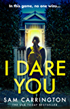 I Dare You: The gripping new crime thriller packed full of unexpected twists you need to read this year (English Edition)