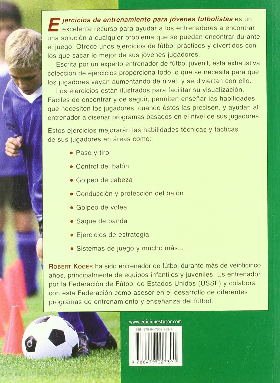 Ejercicios entrenamiento jovenes futbolistas/ Training Exercises Young Soccer Players: Programas Progresivos Y Personalizables Para Mejorar Las .