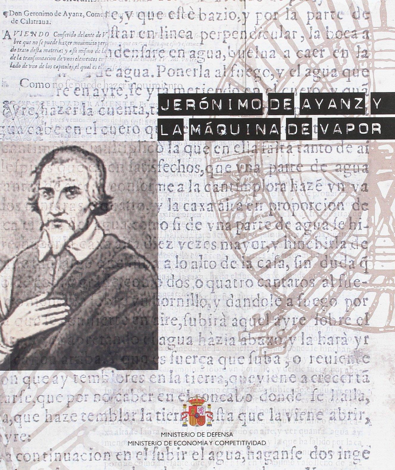 Jerónimo de Ayanz y la invención de la máquina de vapor: Amazon.es: VARIOS AUTORES: Libros