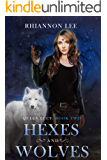 Hexes and Wolves: Queen Lucy: Book Two (A Reverse Harem Fantasy Romance Adventure)