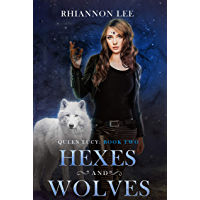 Hexes and Wolves: Queen Lucy: Book Two (A Reverse Harem Fantasy Adventure) (English Edition)