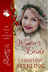 Wynter's Bride (The Belles of Wyoming Book 1) Kindle Edition