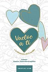 Vuelve a ti: y la Dinámica del Cambio (Spanish Edition) Kindle Edition