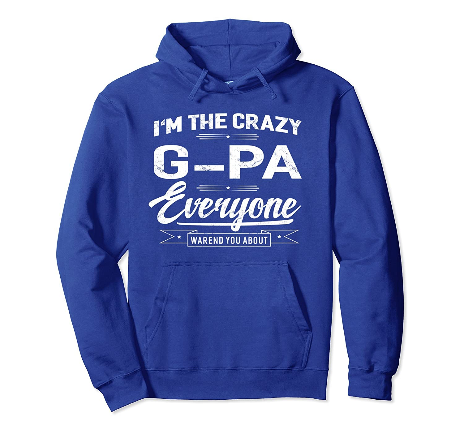 Crazy G-Pa Funny Grandpa Fathers Day Gifts Men Hoodie-ah my shirt one gift