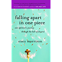 Falling Apart in One Piece: One Optimist's Journey Through the Hell of Divorce (English Edition)