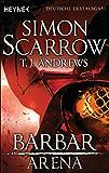 Arena - Barbar: Arena 1 (Prequel Rom) (Arena-Serie)