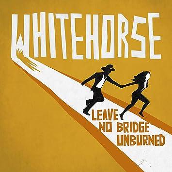 Image result for whitehorse leave no bridge unburned