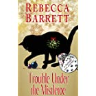 Trouble Under the Mistletoe: A Trouble Cat Short Mystery (Trouble Cat Mysteries)