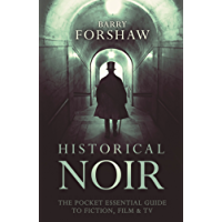 Historical Noir: The Pocket Essential Guide to Fiction, Film and TV (Pocket Essential series)
