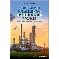 Practical Risk Management for Epc / Design-Build Projects: