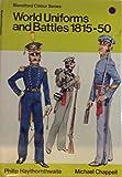 World Uniforms and Battles, 1815-50 (Blandford Colour Series)