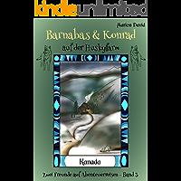 Barnabas & Konrad auf der Huskyfarm (Barnabas & Konrad - Zwei Freunde auf Abenteuerreisen 3)