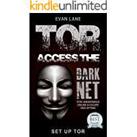 TOR: Access the Dark Net, Stay Anonymous Online and Escape NSA Spying (Darknet,Tor Browsing, Dark Web, Hacking Book 1)
