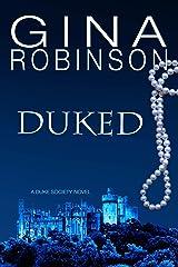 Duked (The Duke Society Book 1) Kindle Edition