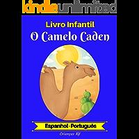Livro Infantil: O Camelo Caden (Espanhol-Português) (Espanhol-Português Livro Infantil Bilíngue 2)