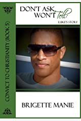 Don't Ask, Won't Tell:  Luke's Story (Convict to Christianity Book 5) Kindle Edition