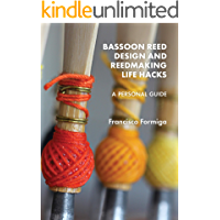 BASSOON REED DESIGN AND REEDMAKING LIFE HACKS: A Personal Guide book cover