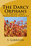 The Darcy Orphans: A Pride and Prejudice Vagary