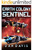 Earth Colony Sentinel (Galactic Arena Book 2)