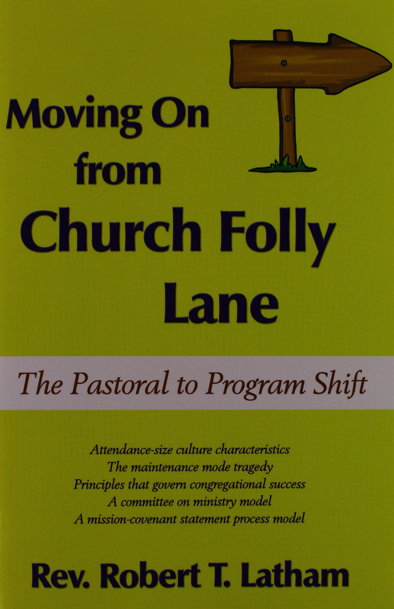 Moving On from Church Folly Lane: The Pastoral to Program Shift pdf epub