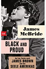 Black and proud: Auf der Suche nach James Brown und der Seele Amerikas (German Edition) Kindle Edition