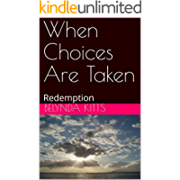 When Choices Are Taken: Redemption (English Edition)