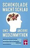 Schokolade macht schlau und andere Medizinmythen: Gesundheits- und Ernährungsmythen auf dem Prüfstand I Von Stiftung Warentest