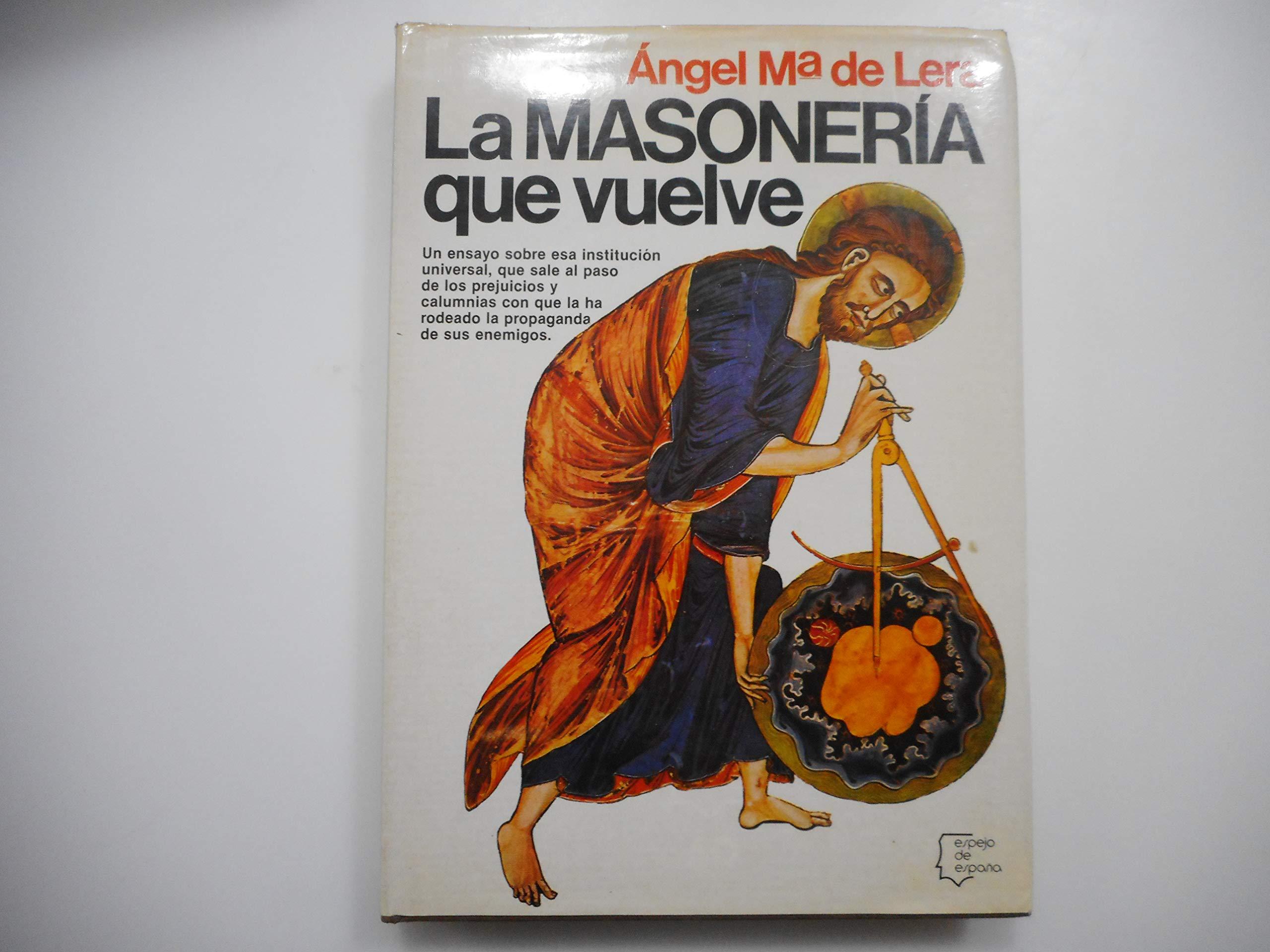 Masoneria que vuelve, la (Espejo de España): Amazon.es: Lera, Ángel María de: Libros