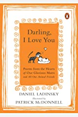 Darling, I Love You: Poems from the Hearts of Our Glorious Mutts and All Our Animal Friends Kindle Edition