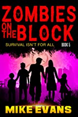 Zombies on The Block: Survival isn't for All Kindle Edition